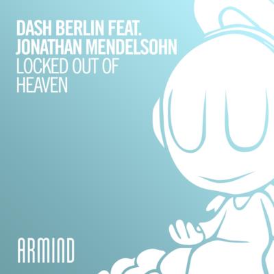 Dash Berlin Feat. Jonathan Mendelsohn – Locked Out Of Heaven