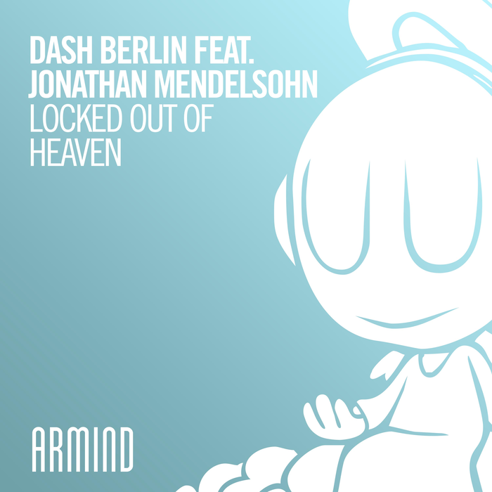 Dash Berlin Feat. Jonathan Mendelsohn – Locked Out Of Heaven