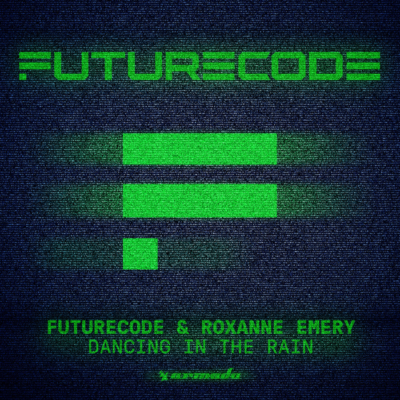 Futurecode And Roxanne Emery – Dancing In The Rain