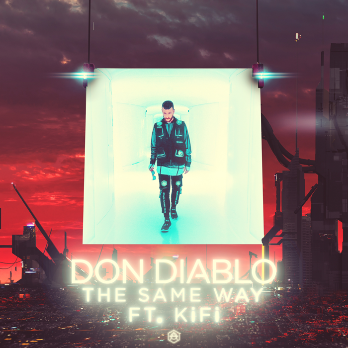 Don Diablo Feat. KiFi – The Same Way
