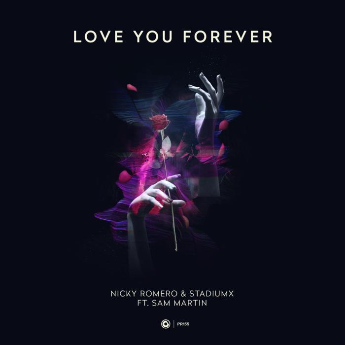 Nicky Romero And Stadiumx Feat. Sam Martin – Love You Forever
