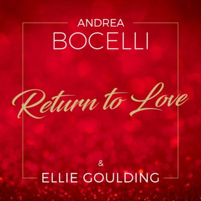 Andrea Bocelli And Ellie Goulding – Return To Love