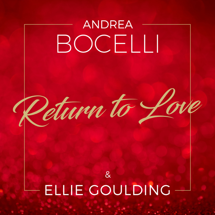 Andrea Bocelli And Ellie Goulding – Return To Love