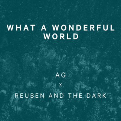 Reuben And The Dark – What A Wonderful World