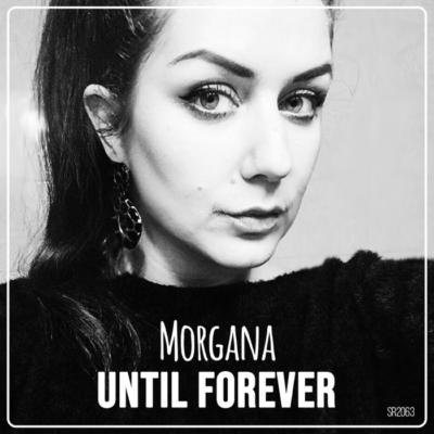 Morgana – Until Forever