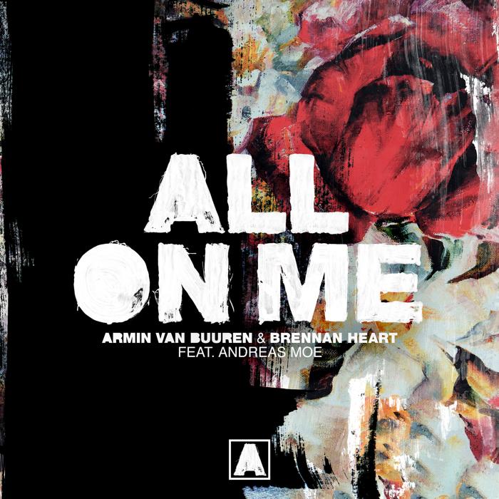 Armin Van Buuren And Brennan Heart Feat. Andreas Moe – All On Me