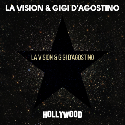 La Vision And Gigi D'Agostino – Hollywood