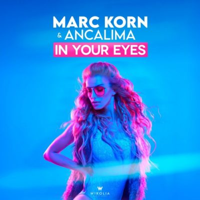 Marc Korn And Ancalima – In Your Eyes