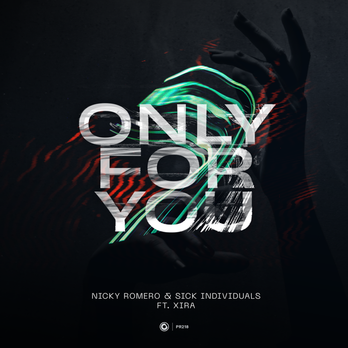 Nicky Romero And Sick Individuals Feat. Xira – Only For You