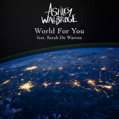 Ashley Wallbridge Feat. Sarah De Warren – World For You