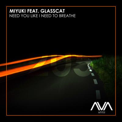 Miyuki Feat. Glasscat – Need You Like I Need To Breathe